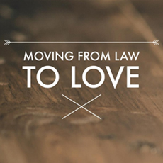 moving-from-law-to-love